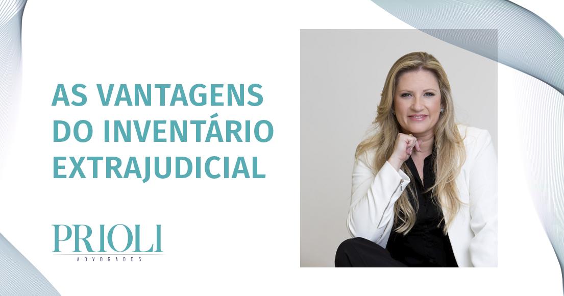 AS VANTAGENS DO INVENTÁRIO EXTRAJUDICIAL