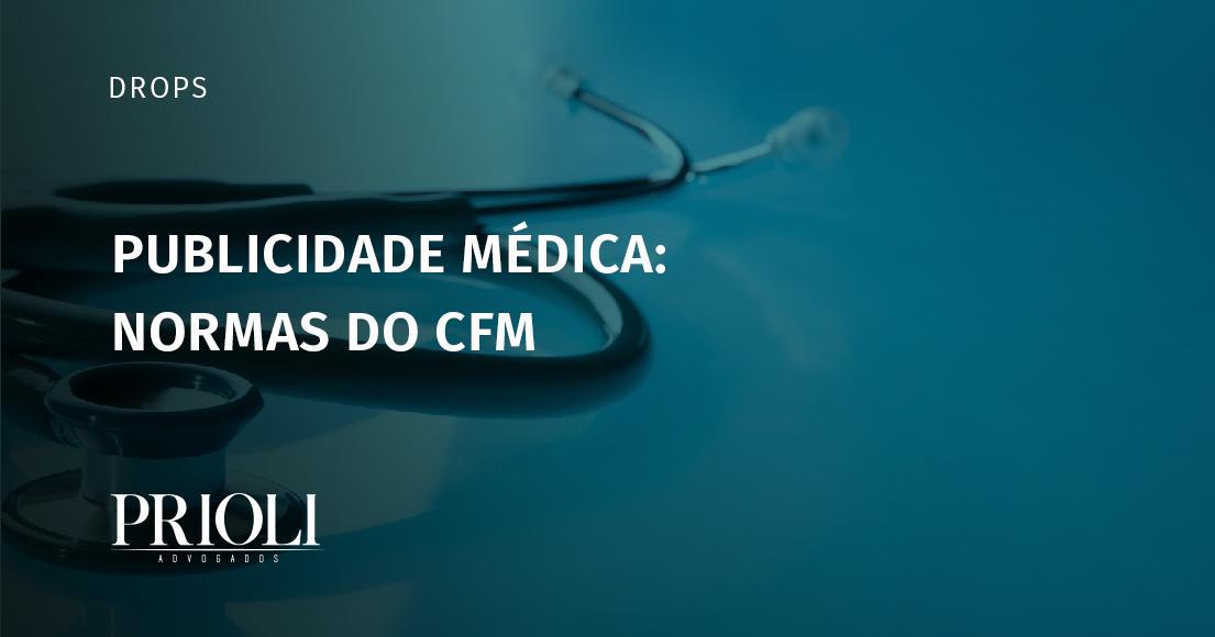 PUBLICIDADE MÉDICA – NORMAS DO CFM
