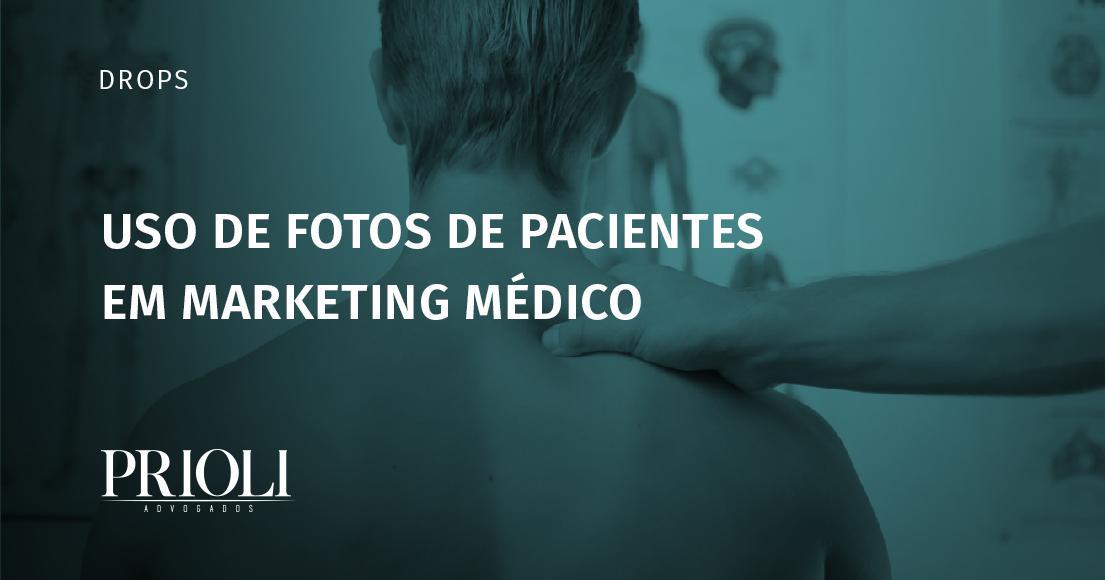 USO DE FOTOS DE PACIENTES EM MARKETING MÉDICO